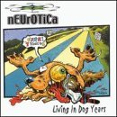 Living in Dog Years by Neurotica (1999-09-28)