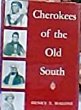 Cherokees of the Old South : A People in Transition, Malone, Henry Thompson, 0820300314