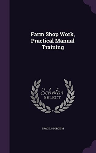 - Farm Shop Work, Practical Manual Training