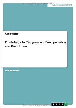 Physiologische Erregung und Interpretation von Emotionen