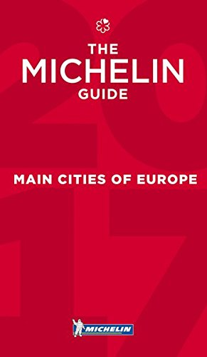 MICHELIN Guide Main Cities of Europe 2017: Restaurants & Hotels (Michelin Red Guide)