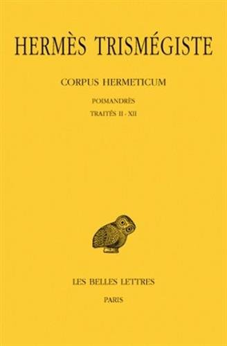Hermès Trismégiste, Corpus Hermeticum. Tome I: Poimandrès - Traités II-XII (Collection Des Universites de France Serie Grecque) (French and Ancient Greek Edition)