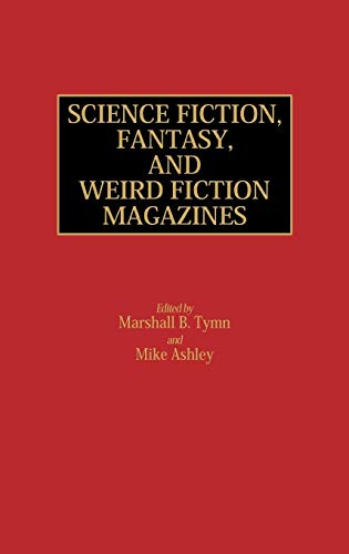 Science Fiction, Fantasy, and Weird Fiction Magazines: (Historical Guides to the World's Periodicals and Newspapers) (Best Current Events Magazines)