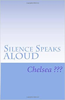 Silence Speaks ALOUD: Now You Lay Me down To Sleep: Volume 1 (YELLOW Brick Road Once, Twice, MANY TIMES Traveled)
