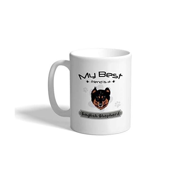 Custom Funny Coffee Mug Coffee Cup My Best Friend Is English Shepherd Dog White Ceramic Tea Cup 11 OZ Design Only 1