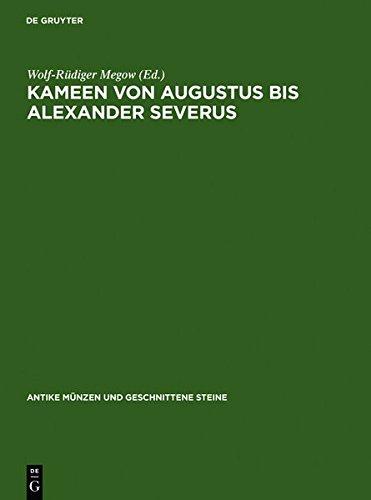 Kameen Von Augustus Bis Alexander Severus (Antike Ma1/4nzen Und Geschnittene Steine)