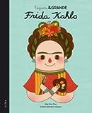Pequeña & Grande. Frida Kahlo (Infantil Ilustrado)