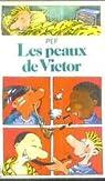 Les Peaux de Victor par Pef