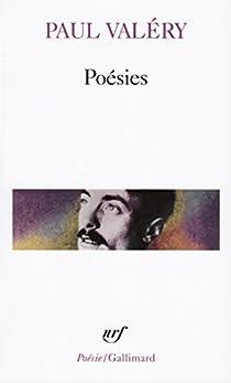 Poésies : Album de vers anciens - Charmes - Amphion - Sémiramis - Cantate du Narcisse et Pièces diverses de toute époque par Valéry