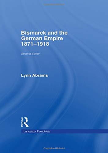 Bismarck and the German Empire: 1871-1918 (Lancaster Pamphlets)