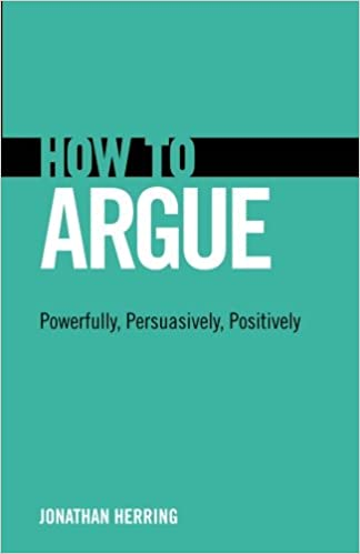 Positively Powerfully Persuasively How to Argue