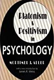Platonism and Positivism in Psychology, Adler, Mortimer J., 1560007729