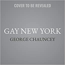 Gay New York Map.Gay New York Gender Urban Culture And The Making Of The Gay Male