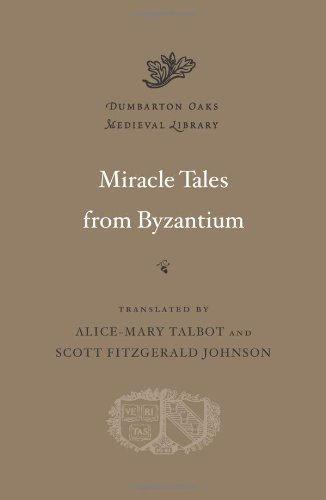 Miracle Tales from Byzantium (Dumbarton Oaks Medieval Library)