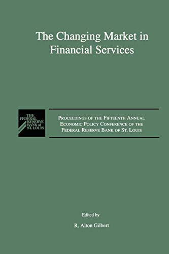 (The Changing Market in Financial Services: Proceedings of the Fifteenth Annual Economic Policy Conference of the Federal Reserve Bank of St. Louis.)