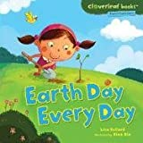 Earth Day Every Day, Lisa Bullard, 076136109X