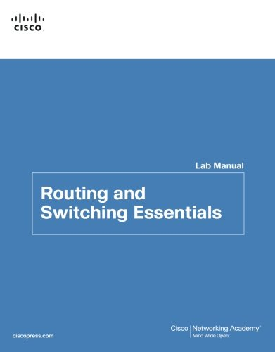 Routing and  Switching Essentials Lab Manual (Lab Companion)