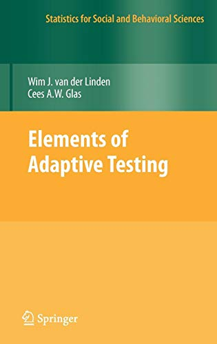 Elements of Adaptive Testing (Statistics for Social and Behavioral Sciences)