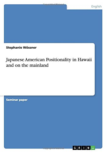 Japanese American Positionality in Hawaii and on the mainland by GRIN Verlag