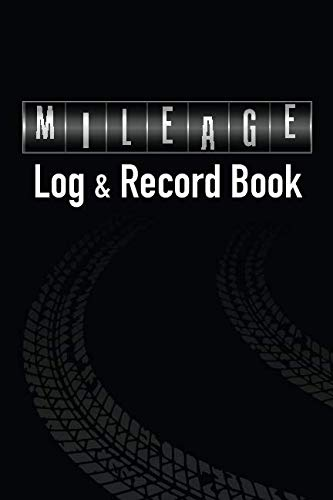 (Mileage Log & Record Book: Notebook For Business or Personal - Tracking Your Daily Miles. (2160 Trip Entries) (Mileage Log - Odometer))