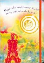 Agenda Solilunar 2010: Para Amantes de La Vida: Amazon.es ...