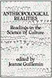Anthropological Realities : Readings in the Science of Culture, , 0878557830