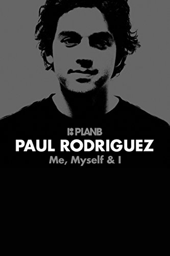 Paul Rodriguez - Me, Myself & I