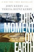 This Moment On Earth by John Kerry and Teresa Heinz Kerry