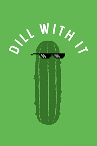 Dill With It Pickle Funny Poster