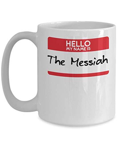 My Name Is The Messiah Chosen One Jesus Halloween CostumeGod Christian Religion Religious People Catholics Jews Trick or Treat Gift Mug   Simple Hall]()