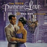 For Your Precious Love: 30 Doo-Wop Love Songs