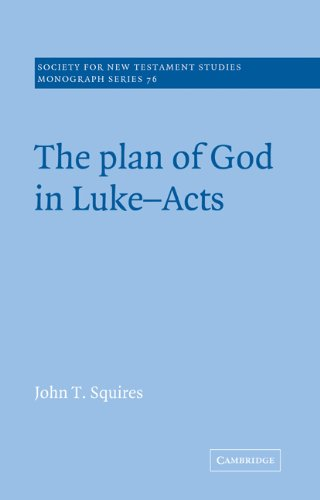 Gods Great Plan - The Plan of God in Luke-Acts (Society for New Testament Studies Monograph Series)