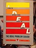 The Ideal Problem Solver: A Guide for Improving Thinking, Learning, and Creativity