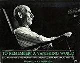 To Remember a Vanishing World, D. L. Hightower and Michael V. R. Thomason, 0945477112