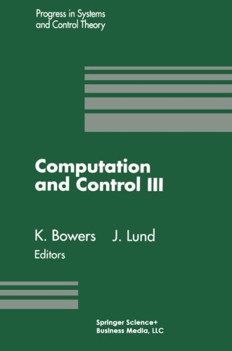 Computation and Control III: Proceedings of the Third Bozeman Conference, Bozeman, Montana, August 5-11, 1992 (Progress in Systems and Control Theory) by Kenneth L. Bowers - Bozeman In Shopping