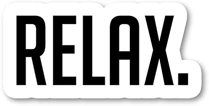 Amazon Com Relax Sticker Inspirational Stickers Laptop Stickers 2 5 Vinyl Decal Laptop Phone Tablet Vinyl Decal Sticker S183132 Computers Accessories