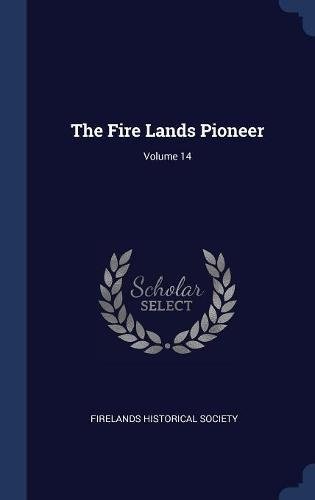 Download The Fire Lands Pioneer; Volume 14 PDF