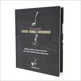 The Essential Lucky Bones Cookbook: Diane Stopyra ...