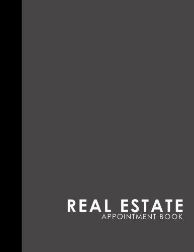 Real Estate Appointment Book: 7 Columns Appointment At A Glance, Appointment Reminder, Daily Appointment Notebook, Grey Cover (Volume 40) ebook