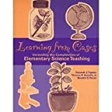 Learning from Cases : Unraveling the Complexities of Elementary Science Teaching, Tippins, Deborah J. and Koballa, Thomas R., 0205305881