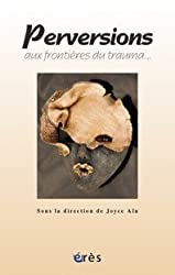 Perversions, aux frontières du trauma...