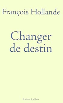 Changer de destin par Hollande