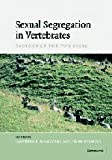 Sexual Segregation in Vertebrates : Ecology of the Two Sexes, , 0521835224