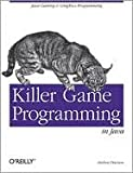Killer Game Programming in Java 1st (first) edition Text Only