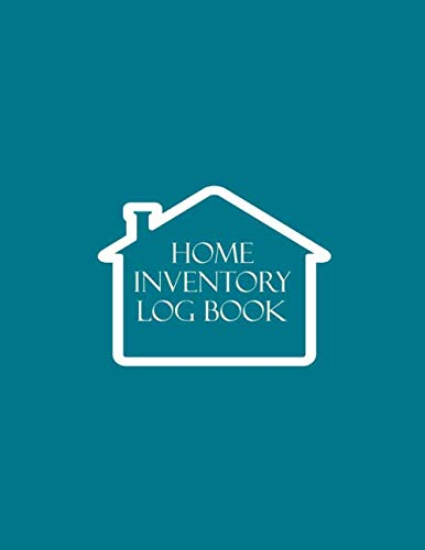 Home Inventory Log Book: Record Household Property, List Items & Contents for Insurance Claim Purposes, Home Organizer Logbook Journal, Building ... With 110 Pages. (Home Property ()
