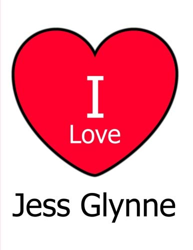 I Love Jess Glynne: Large White Notebook/Journal for Writing 100 Pages, Jess Glynne Gift for Girls, Boys, Women and Men
