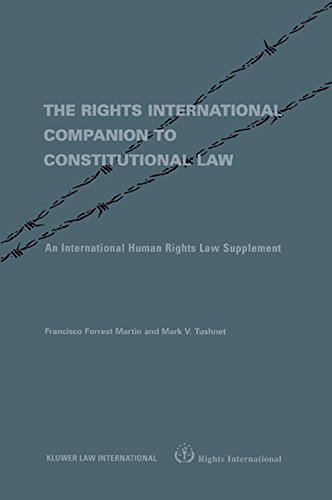 Rights International Companion to Constitutional Law:An International Human Rights Law Supplement