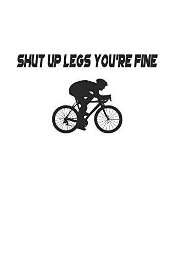 Page Race Poster - Shut Up Legs You're Fine: Notebook | Journal | Diary | 112 Lined Pages