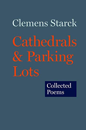 Cathedrals & Parking Lots: Collected Poems