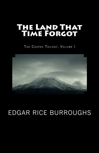 Download The Land That Time Forgot (Summit Classic Collector Editions) PDF